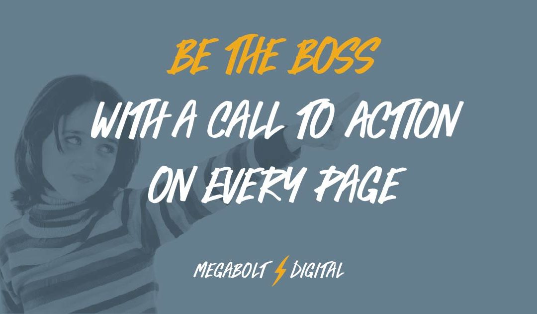 Be the Boss with a CTA on Every Page