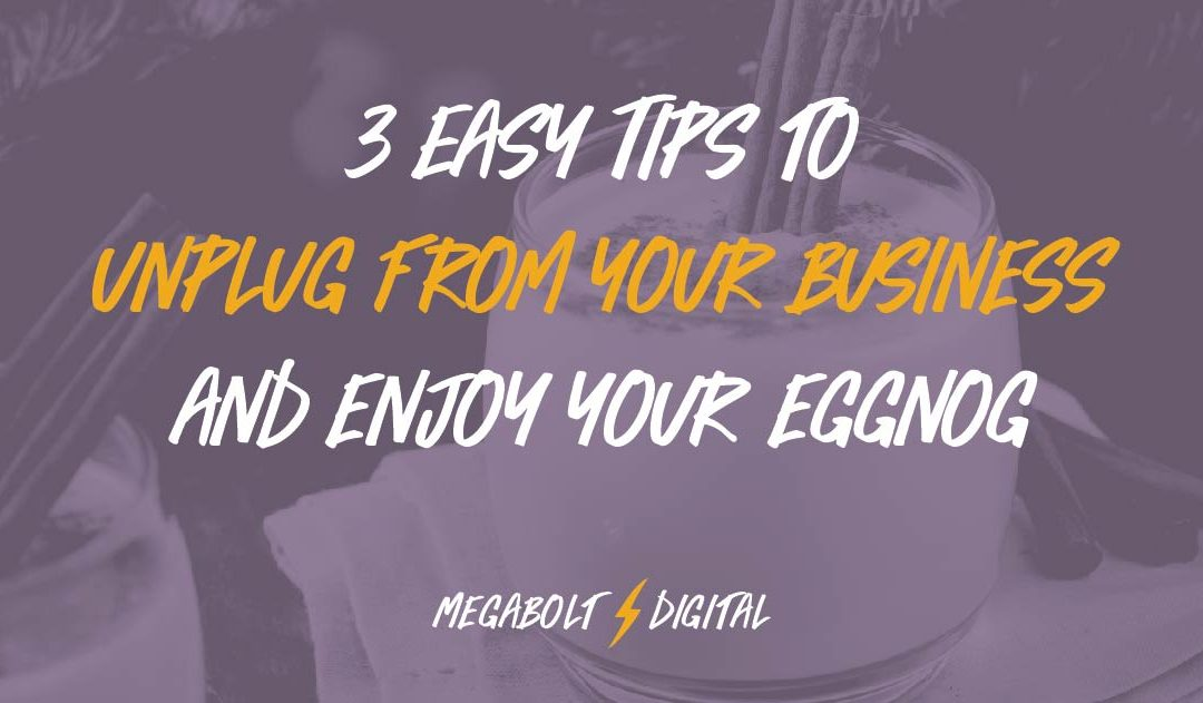 3 Easy Tips to Unplug from Your Business