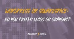 WordPress or Squarespace: Which is a Better Fit for My Business?