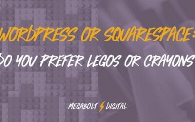 WordPress or Squarespace: Do You Prefer Legos or Crayons?
