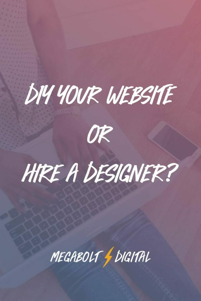 Diy Your Website Or Hire A Designer What You Need To Know Love At First Search