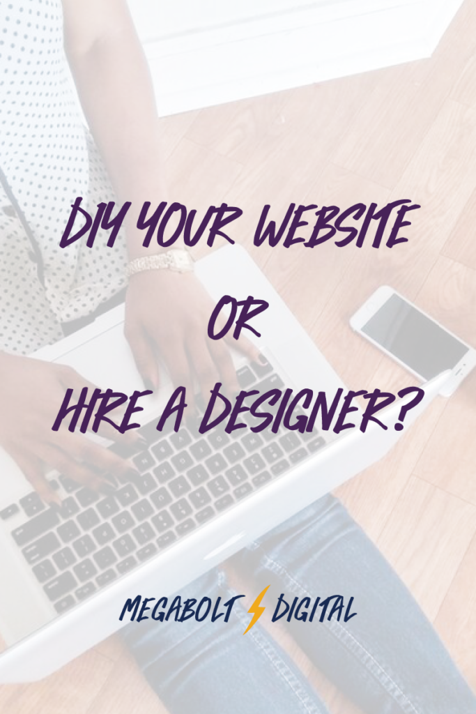 It's time to create (or upgrade) your website. You've thought it through. You have ideas about the pages you need and the colors you want. When should you DIY your site and when is it time to bring in a pro to create your site for you?