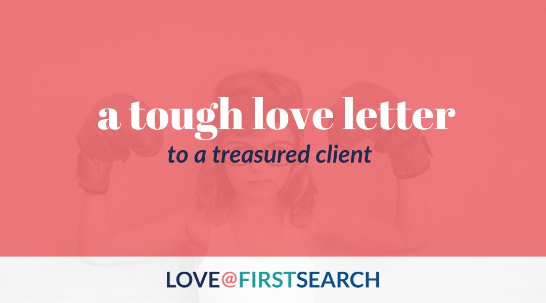 Tough Love Letter to a Treasured Client