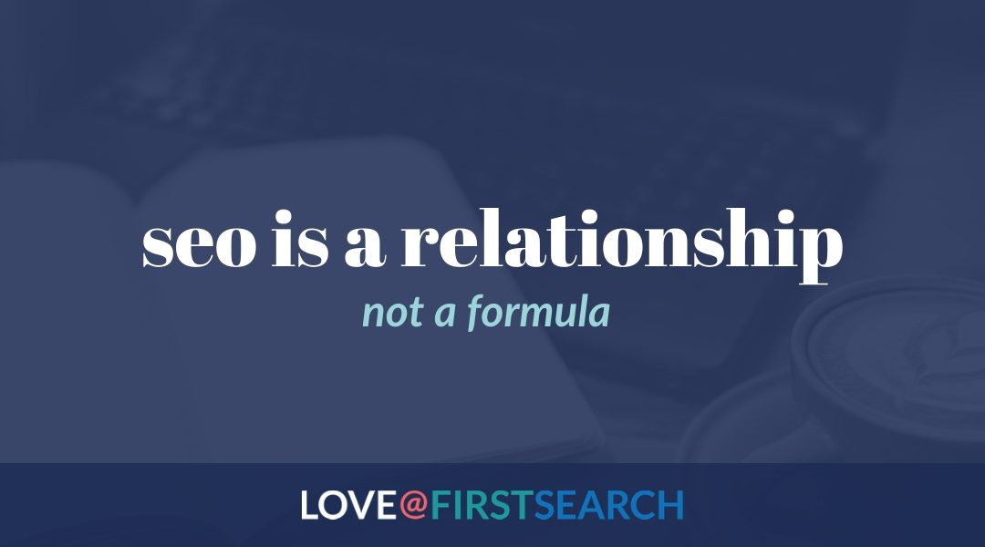 SEO is a relationship, not a formula