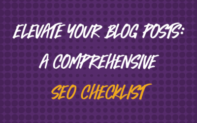 Elevate your posts: a comprehensive SEO checklist