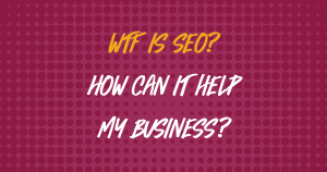 """If you're wondering, """"WTF is SEO? And how can it help my business?"""" I'll break it down for you in normal language, using GIFs instead of jargon."""