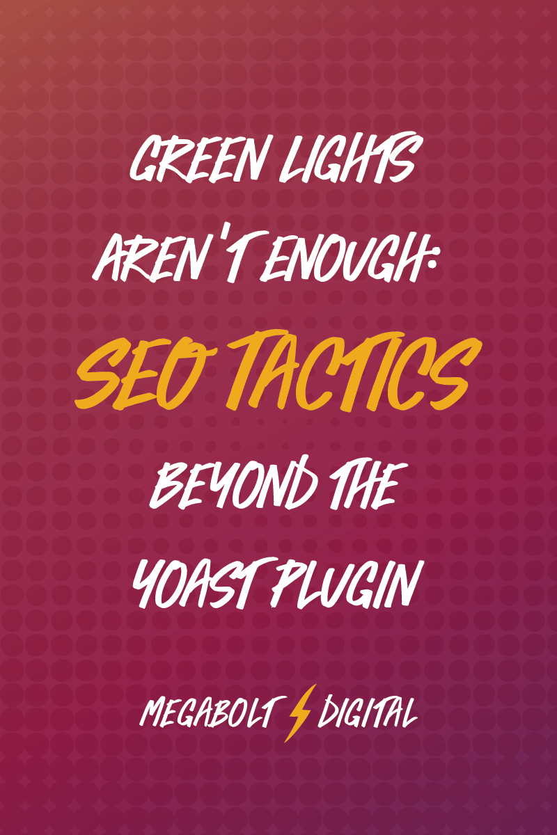 The Yoast plug-in is a great tool for walking through SEO best practices. However, it has two huge blind spots: technical factors & keyword quality. Find out how to get found using SEO tactics beyond Yoast. #seo #digitalstrategy #onlinemarketing #getfoundongoogle