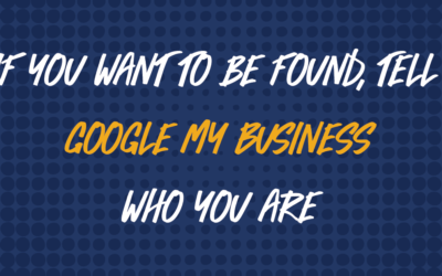 If you want to be found, tell Google My Business who you are