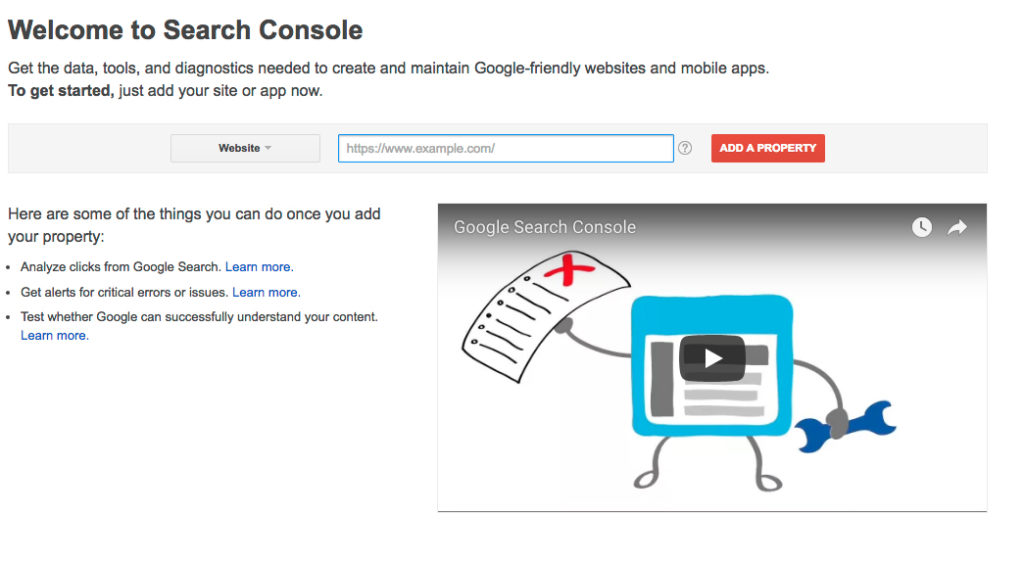 Install Google Search Console, step 4: This will open up the Search Console Screen. At the top of the page, click: Add a Property and type in your website's name.