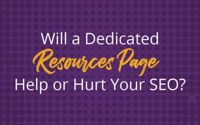 Will a Dedicated Resources Page Help or Hurt Your Site's SEO?