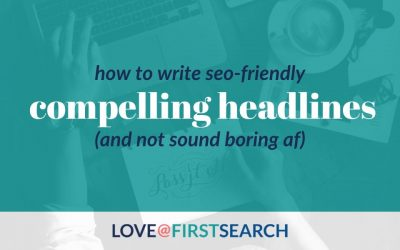 How to Write SEO-Friendly, Compelling Headlines (and not sound boring)