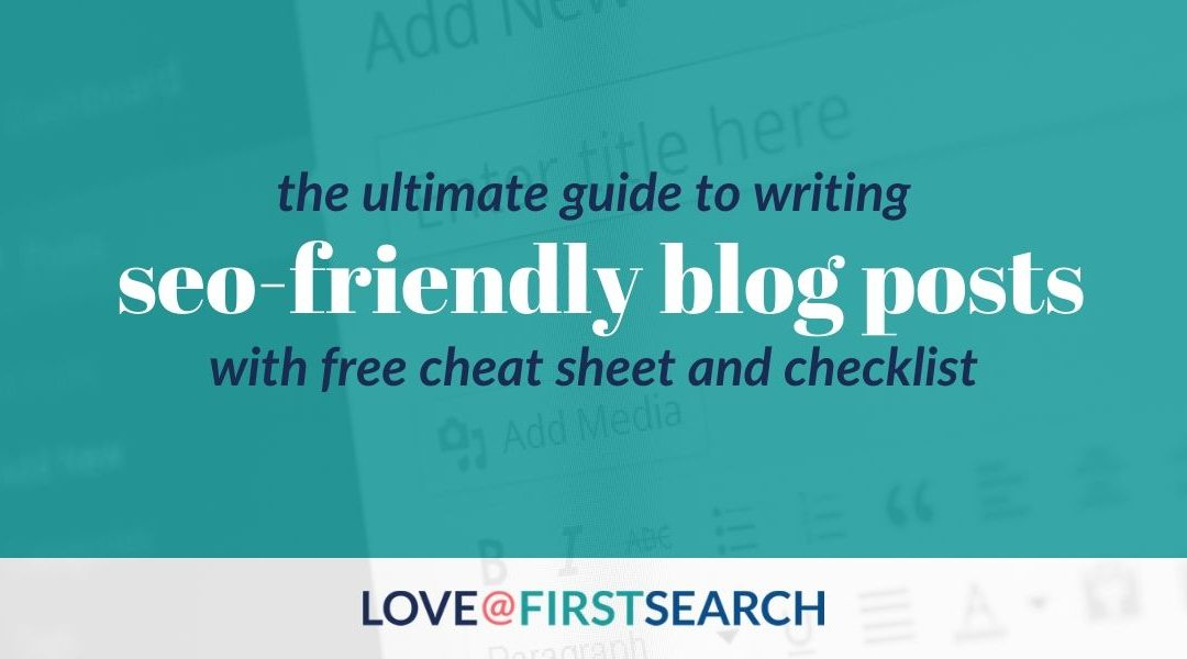 The Ultimate SEO Checklist for Writing Blog Posts that Google Loves