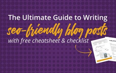 The Ultimate Guide to Writing SEO-Friendly Blog Posts