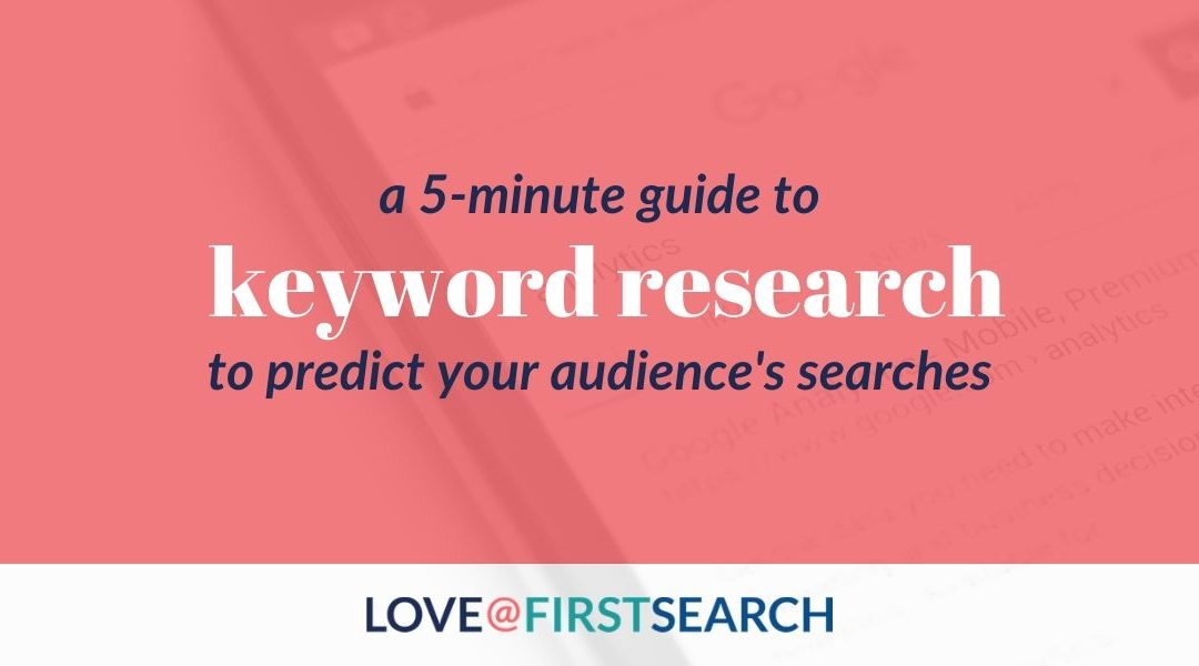 A 5-minute guide to Keyword Research: know your audience's searches