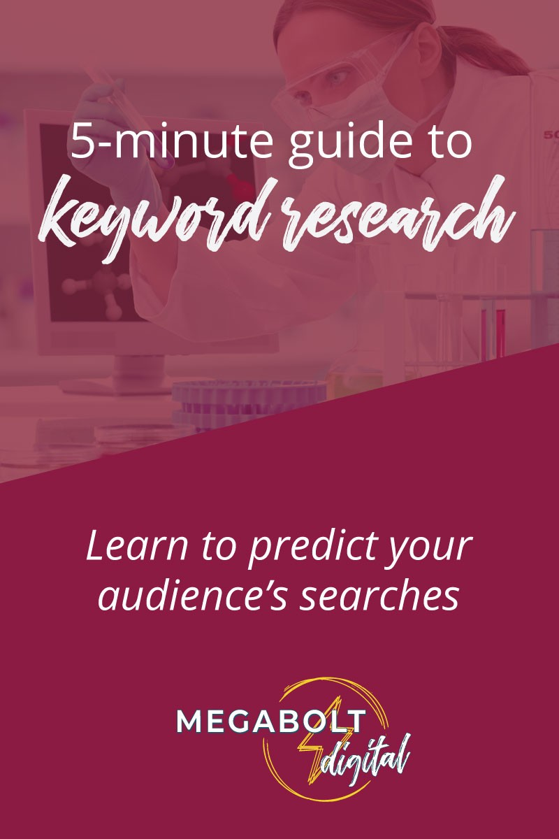 How do you know what your audience is searching for? Simple: Keyword research. You need to learn to predict the phrases that they're searching.