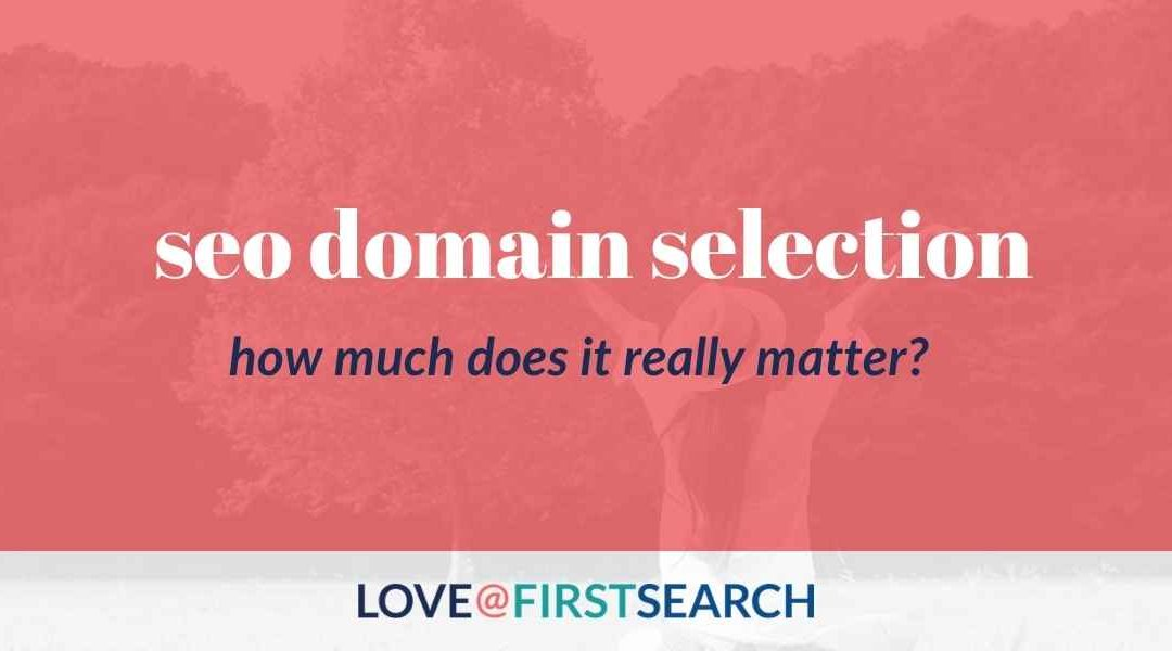 How much does your domain matter for your SEO?