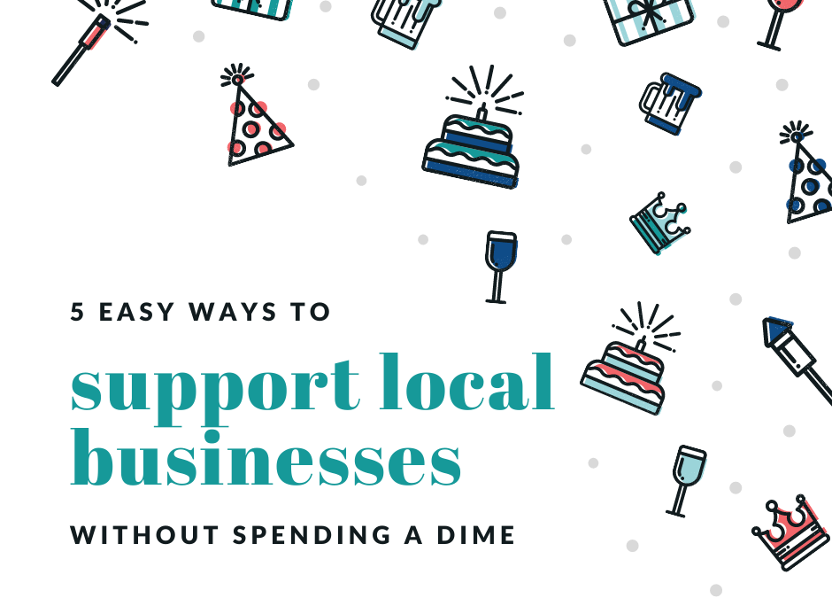 5 ways to support local businesses without spending a dime