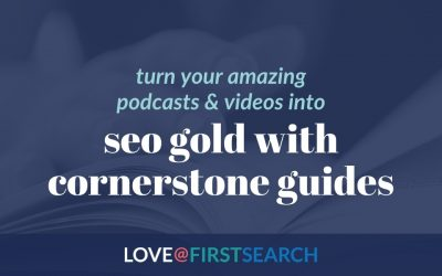 Turn your amazing podcasts & videos into SEO gold with cornerstone guides