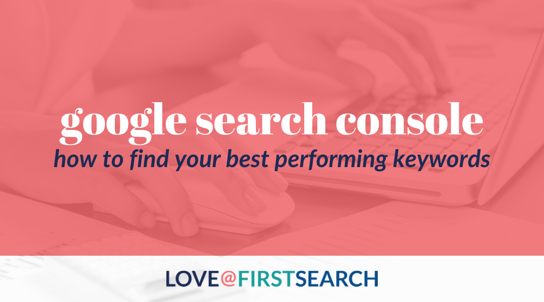Google Search Console: How to find your best performing keywords