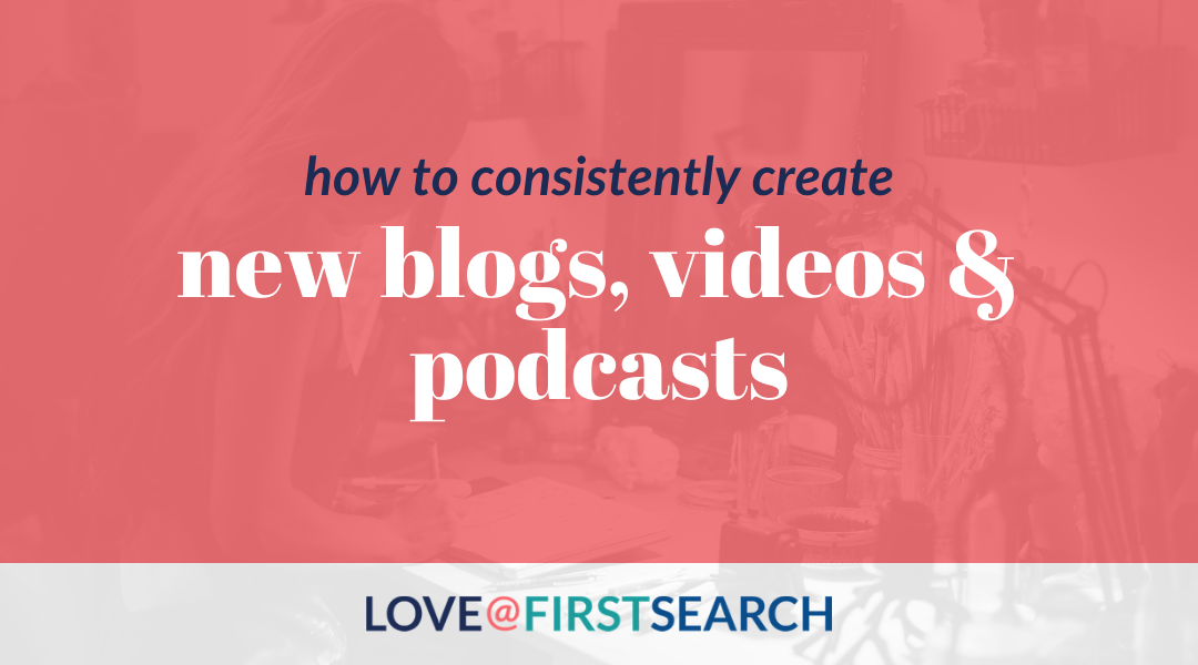 Habit formation to consistently create new blogs, videos & podcasts