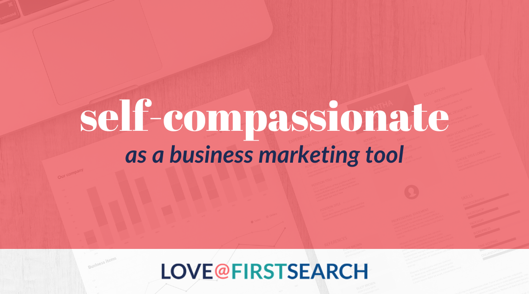 9 self compassion tips to help your business