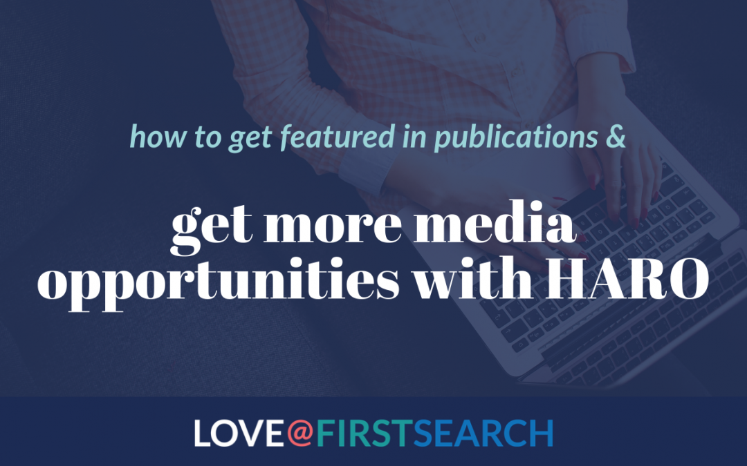 get featured in publications with HARO: Help A Reporter Out