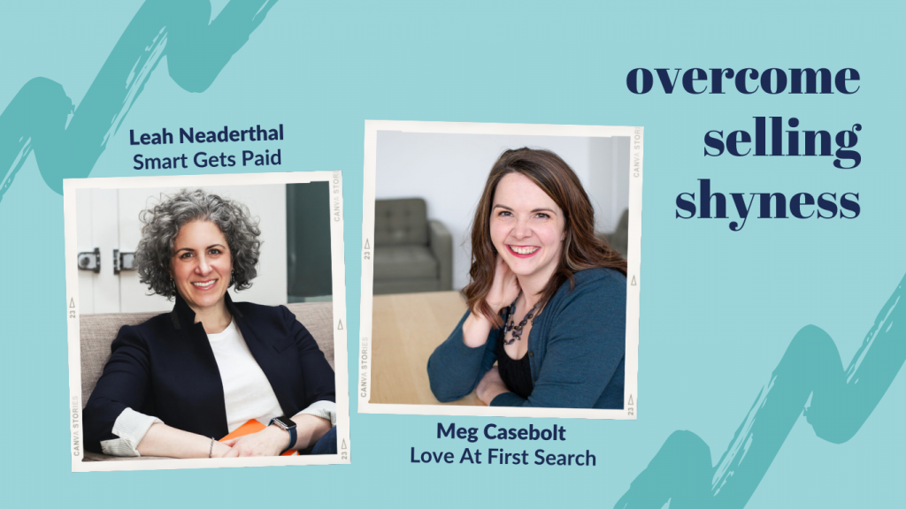 overcome selling shyness to create value with Leah Neaderthal and Meg Casebolt