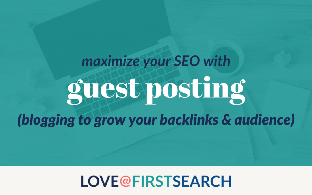 guest posting for seo   blogging to grow your backlinks & audience